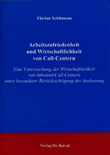 9783830009115: Arbeitszufriedenheit und die Wirtschaftlichkeit von Call-Centern: Eine Untersuchung der Wirtschaftlichkeit von Inbound-Call-Centern unter besonderer Berücksichtigung der Auslastung