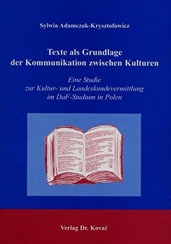 9783830009498: Texte als Grundlage der Kommunikation zwischen Kulturen. Eine Studie zur Kultur- und Landeskunde im DaF- Studium in Polen. ( = Orbis, 13) .