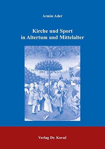 9783830009535: Kirche und Sport in Altertum und Mittelalter