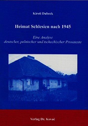 9783830010111: Heimat Schlesien nach 1945: Eine Analyse deutscher, polnischer und tschechischer Prosatexte