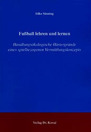 9783830010579: Fussball lehren und lernen: Handlungsökologische Hintergründe eines spielbezogenen Vermittlungskonzepts (Livre en allemand)