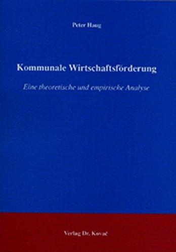 9783830012535: Kommunale Wirtschaftsförderung: Eine theoretische und empirische Analyse