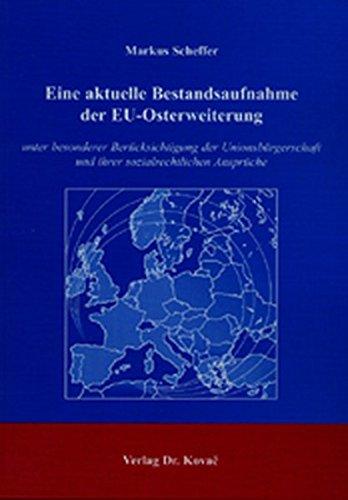 Eine aktuelle Bestandsaufnahme der EU-Osterweiterung, unter besonderer Berücksichtigung der Unionsbürgerschaft und ihrer sozialrechtlichen Ansprüche - Markus Scheffer