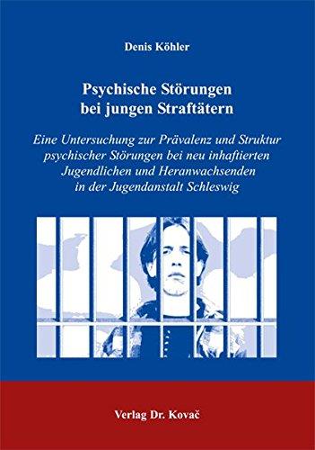 9783830014041: Psychische Störungen bei jungen Straftätern: Eine Untersuchung zur Prävalenz und Struktur psychischer Störungen bei neu inhaftierten Jugendlichen und Heranwachsenden in der Jugendanstalt Schleswig