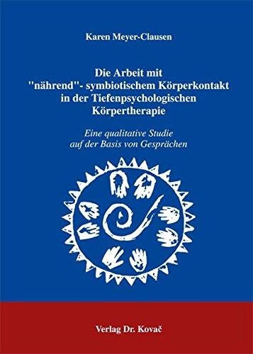 9783830015093: Die Arbeit mit nährend- symbiotischem Körperkontakt in der Tiefenpsychologischen Körpertherapie: Eine qualitative Studie auf der Basis von Gesprächen (Livre en allemand)