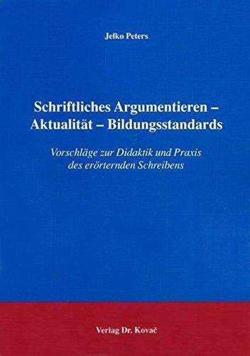 9783830015130: Schriftliches Argumentieren - Aktualität - Bildungsstandards: Vorschläge zur Didaktik und Praxis des erörternden Schreibens