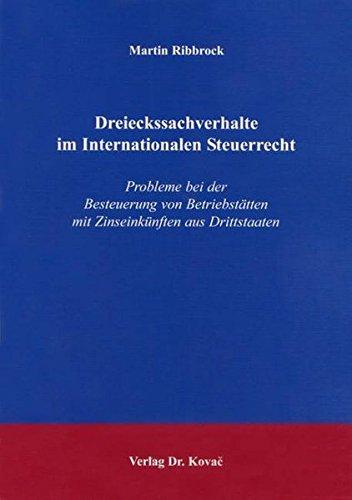 9783830015420: Dreieckssachverhalte im Internationalen Steuerrecht: Probleme bei der Besteuerung von Betriebst�tten mit Zinseink�nften aus Drittstaaten
