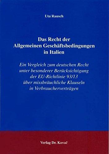 9783830015604: Das Recht der Allgemeinen Geschäftsbedingungen in Italien: Ein Vergleich zum deutschen Recht unter besonderer Berücksichtigung der EU-Richtlinie 93 ... Klauseln in Verbraucherverträgen