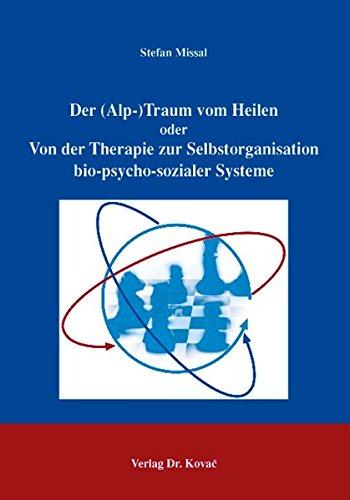 9783830015666: Der (Alp-)Traum vom Heilen - Von der Therapie zur Selbstorganisation bio-psycho-sozialer Systeme