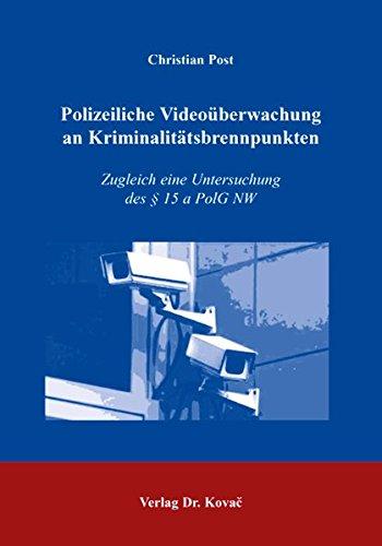 9783830015925: Polizeiliche Videoüberwachung an Kriminalitätsbrennpunkten: Zugleich eine Untersuchung des § 15 a PolG NW