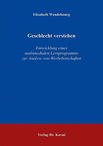 9783830017080: Geschlecht verstehen: Entwicklung eines multimedialen Lernprogramms zur Analyse von Werbebotschaften (Livre en allemand)
