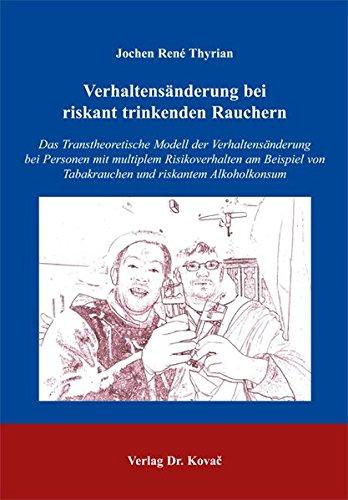 9783830017899: Verhaltensänderung bei riskant trinkenden Rauchern: Das Transtheoretische Modell der Verhaltensänderung bei Personen mit multiplem Risikoverhalten am riskantem Alkoholkonsum (Livre en allemand)