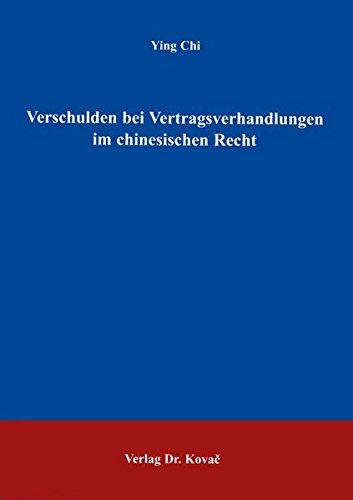 9783830018032: Verschulden bei Vertragsverhandlungen im chinesischen Recht (Livre en allemand)