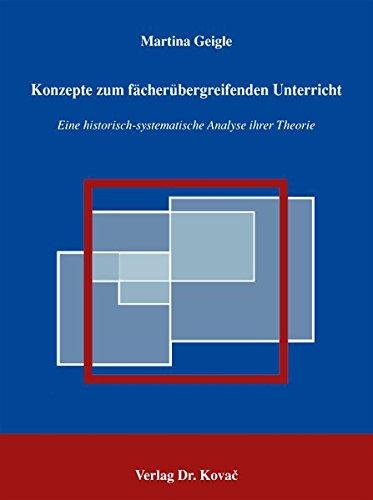 9783830018148: Konzepte zum fächerübergreifenden Unterricht: Eine historisch-systematische Analyse ihrer Theorie