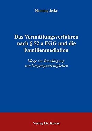 9783830019206: Das Vermittlungsverfahren nach § 52 a FGG und die Familienmediation: Wege zur Bewältigung von Umgangsstreitigkeiten (Livre en allemand)