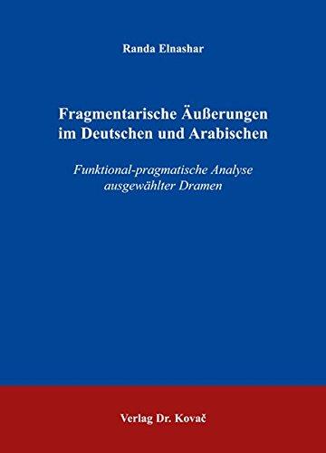 """9783830019367: Fragmentarische Ã""""usserungen im Deutschen und Arabischen: Funktional-pragmatische Analyse ausgewählter Dramen"""