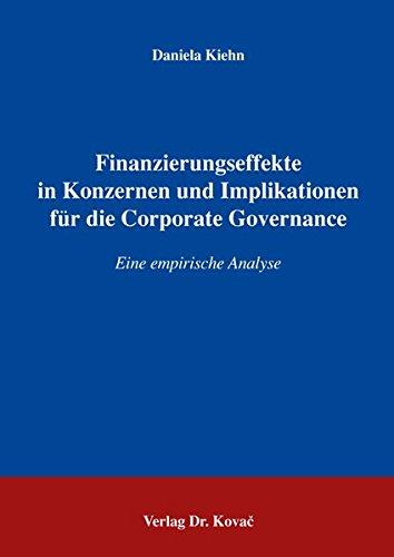 9783830019466: Finanzierungseffekte in Konzernen und Implikationen f�r die Corporate Governance: Eine empirische Analyse