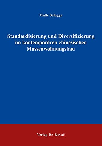 9783830019541: Standardisierung und Diversifizierung im kontemporären chinesischen Massenwohnungsbau