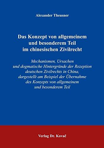 9783830020370: Das Konzept von allgemeinem und besonderem Teil im chinesischen Zivilrecht: Mechanismen, Ursachen und dogmatische Hintergründe der Rezeption deutschen ... Konzepts von allgemeinem und besonderem Teil