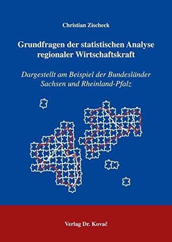 9783830020677: Grundfragen der statistischen Analyse regionaler Wirtschaftskraft: Dargestellt am Beispiel der Bundesländer Sachsen und Rheinland-Pfalz