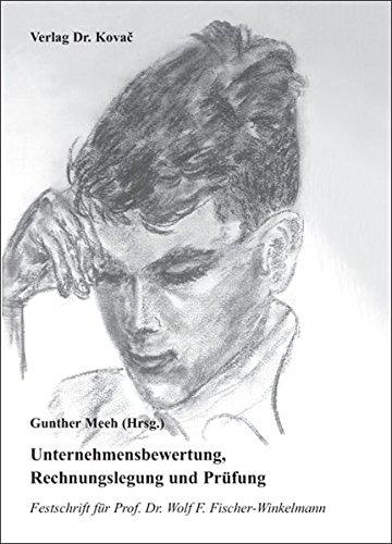 9783830021018: Unternehmensbewertung, Rechnungslegung und Prüfung: Festschrift für Prof. Dr. Wolf F. Fischer-Winkelmann