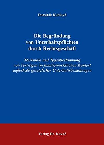 9783830021261: Die Begründung von Unterhaltspflichten durch Rechtsgeschäft: Merkmale und Typenbestimmung von Verträgen im familienrechtlichen Kontext ausserhalb gesetzlicher Unterhaltsbeziehungen