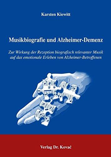 9783830021865: Musikbiografie und Alzheimer-Demenz: Zur Wirkung der Rezeption biografisch relevanter Musik auf das emotionale Erleben von Alzheimer-Betroffenen (Livre en allemand)