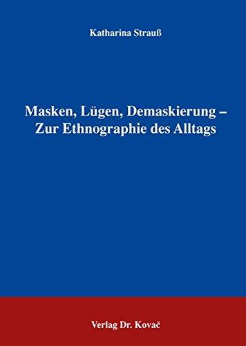 9783830022411: Masken, L�gen, Demaskierung - Zur Ethnographie des Alltags
