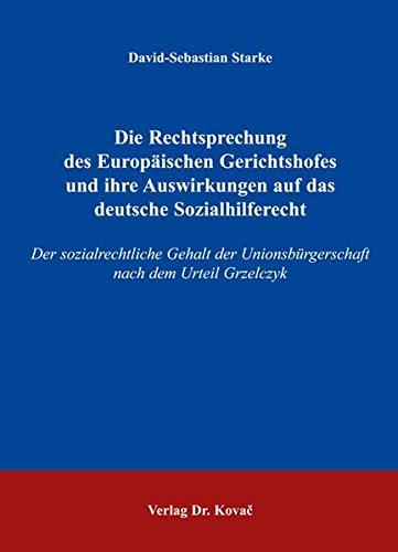 9783830022664: Die Rechtsprechung des Europäischen Gerichtshofes und ihre Auswirkungen auf das deutsche Sozialhilferecht: Der sozialrechtliche Gehalt der nach dem Urteil Grzelczyk (Livre en allemand)
