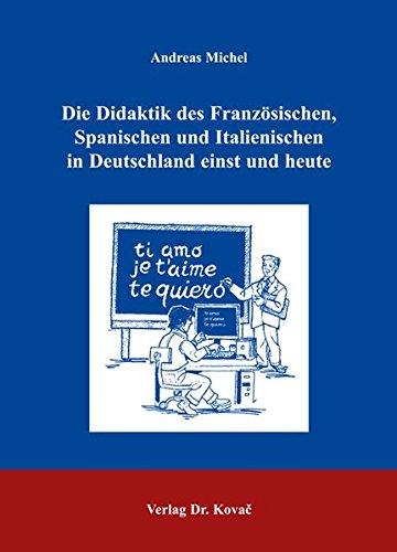 9783830022787: Die Didaktik des Französischen, Spanischen und Italienischen in Deutschland einst und heute
