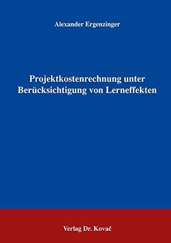 9783830023463: Projektkostenrechnung unter Berücksichtigung von Lerneffekten (Livre en allemand)