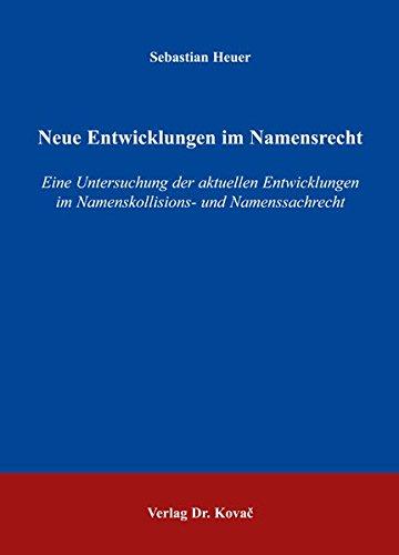 9783830024217: Neue Entwicklungen im Namensrecht: Eine Untersuchung der aktuellen Entwicklungen im Namenskollisions- und Namenssachrecht