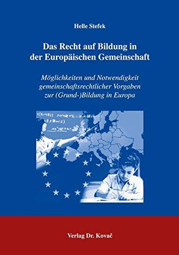 Das Recht auf Bildung in der Europäischen Gemeinschaft.: Stefek, Helle.