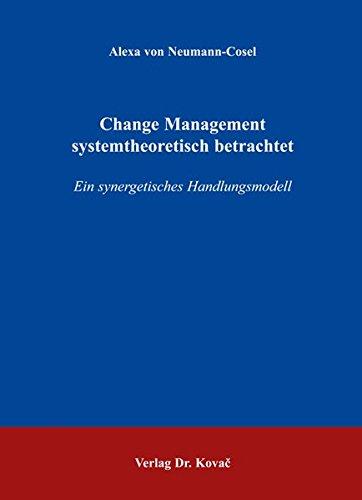 9783830024767: Change Management systemtheoretisch betrachtet: Ein synergetisches Handlungsmodell
