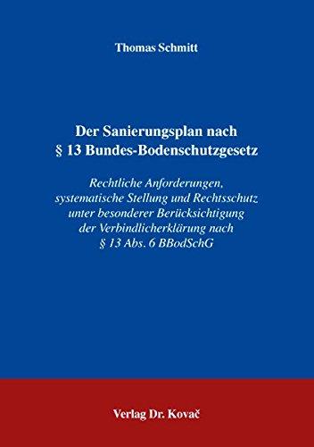 9783830024965: Der Sanierungsplan nach § 13 Bundes-Bodenschutzgesetz: Rechtliche Anforderungen, systematische Stellung und Rechtsschutz unter besonderer nach § 13 Abs. 6 BBodSchG (Livre en allemand)