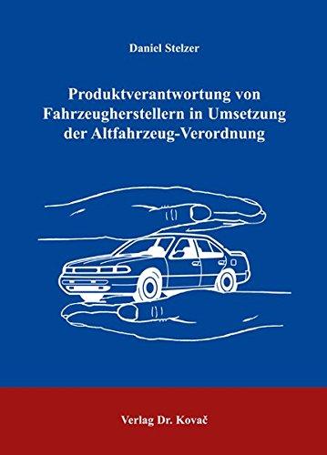 9783830025283: Produktverantwortung von Fahrzeugherstellern in Umsetzung der Altfahrzeug-Verordnung (Livre en allemand)