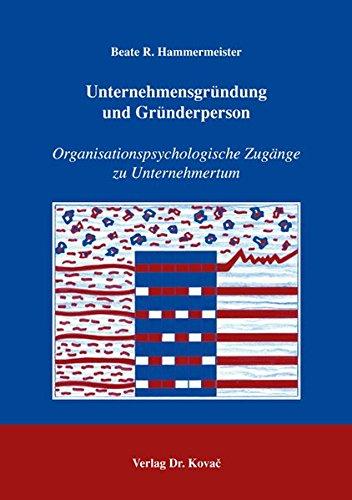 9783830025504: Unternehmensgründung und Gründerperson: Organisationspsychologische Zugänge zu Unternehmertum