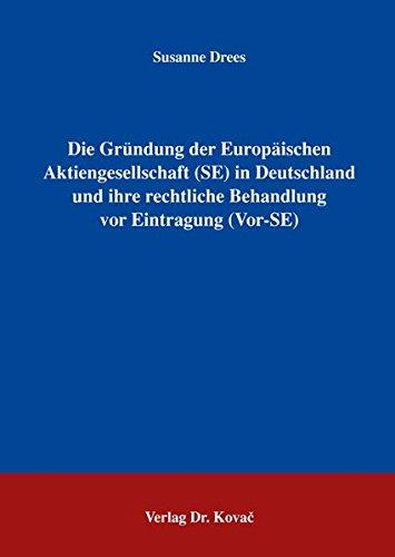 9783830025719: Die Gründung der Europäischen Aktiengesellschaft (SE) in Deutschland und ihre rechtliche Behandlung vor Eintragung (Vor-SE)
