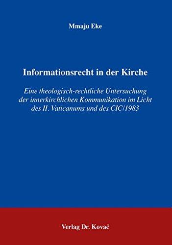 9783830025948: Informationsrecht in der Kirche: Eine theologisch-rechtliche Untersuchung der innerkirchlichen Kommunikation im Licht des II. Vaticanums und des CIC/1983