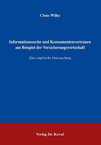 9783830027980: Informationssuche und Konsumentenvertrauen am Beispiel der Versicherungswirtschaft: Eine empirische Untersuchung (Livre en allemand)