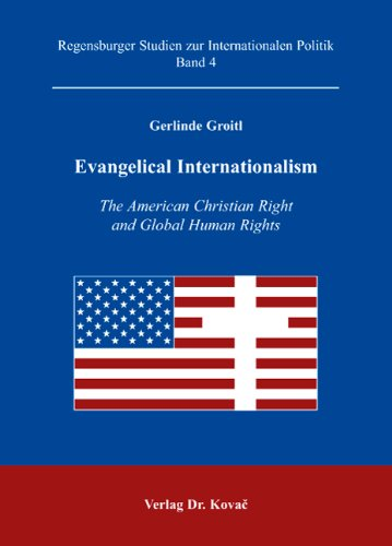 9783830028239: Evangelical Internationalism. The American Christian Right and Global Human Rights