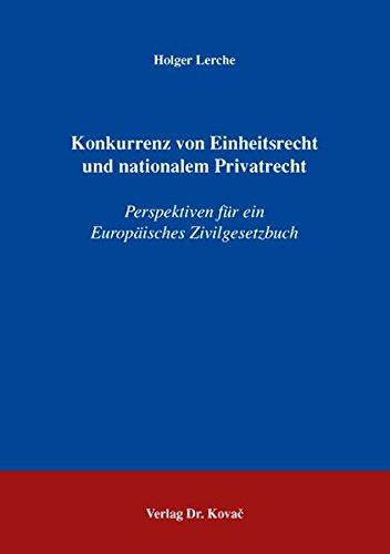 9783830029229: Konkurrenz von Einheitsrecht und nationalem Privatrecht: Perspektiven für ein Europäisches Zivilgesetzbuch (Livre en allemand)