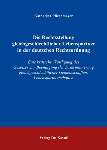 9783830029533: Die Rechtsstellung gleichgeschlechtlicher Lebenspartner in der deutschen Rechtsordnung: Eine kritische Würdigung des Gesetzes zur Beendigung der ... Gemeinschaften: Lebenspartnerschaften