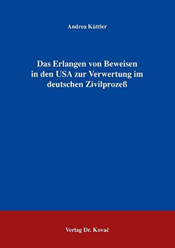9783830029700: Das Erlangen von Beweisen in den USA zur Verwertung im deutschen Zivilprozeß (Livre en allemand)