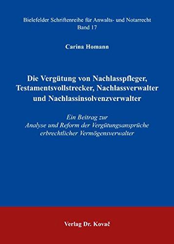 9783830030010: Die Vergütung von Nachlasspfleger, Testamentsvollstrecker, Nachlassverwalter und Nachlassinsolvenzverwalter: Ein Beitrag zur Analyse und Reform der ... erbrechtlicher Vermögensverwalter