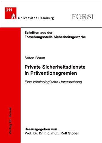 9783830030294: Private Sicherheitsdienste in Präventionsgremien. Eine kriminologische Untersuchung