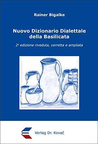 9783830030379: Nuovo Dizionario Dialettale della Basilicata. 2a edizione riveduta, corretta e ampliata (Studien zur Romanistik)