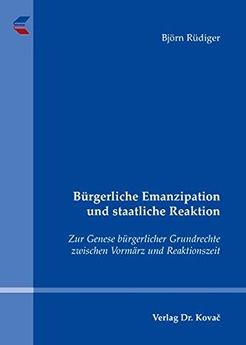 9783830031031: Bürgerliche Emanzipation und staatliche Reaktion: Zur Genese bürgerlicher Grundrechte zwischen Vormärz und Reaktionszeit
