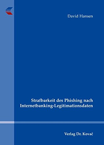 Strafbarkeit des Phishing nach Internetbanking-Legitimationsdaten (3830032102) by David Hansen