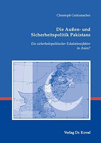 9783830032229: Die Außen- und Sicherheitspolitik Pakistans: Ein sicherheitspolitischer Eskalationsfaktor in Asien? (Livre en allemand)